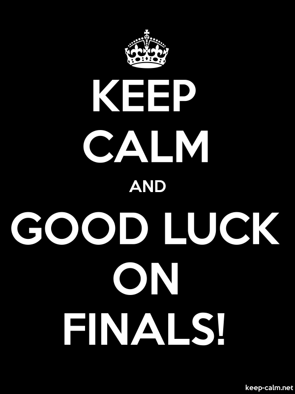 KEEP CALM AND GOOD LUCK ON FINALS! - white/black - Default (600x800)