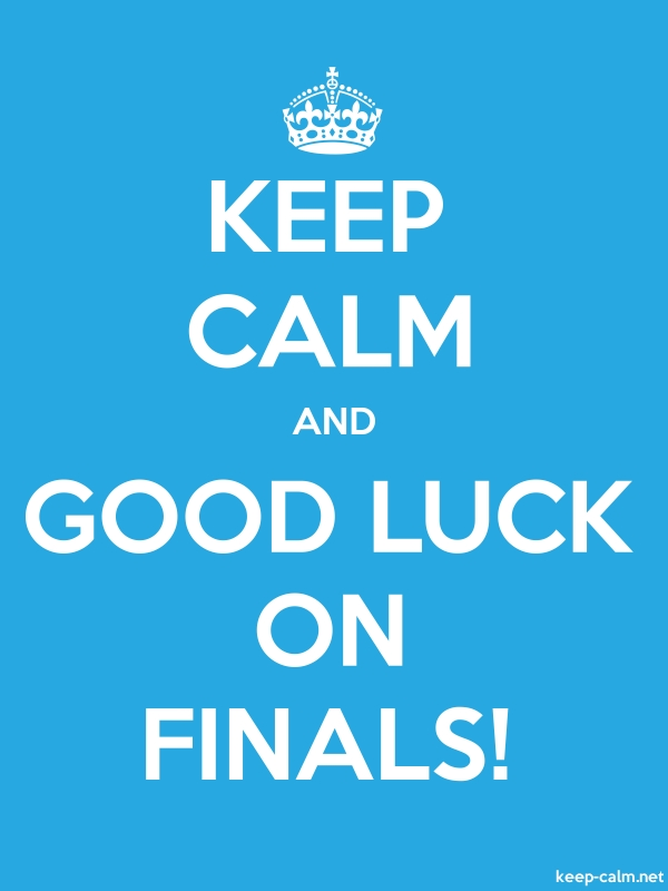 KEEP CALM AND GOOD LUCK ON FINALS! - white/blue - Default (600x800)