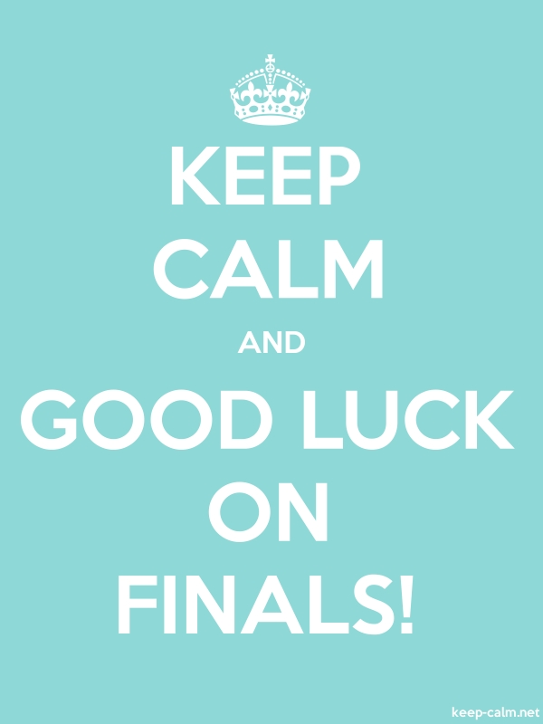KEEP CALM AND GOOD LUCK ON FINALS! - white/lightblue - Default (600x800)
