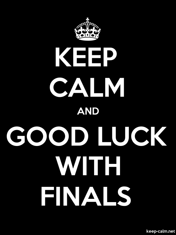 KEEP CALM AND GOOD LUCK WITH FINALS - white/black - Default (600x800)