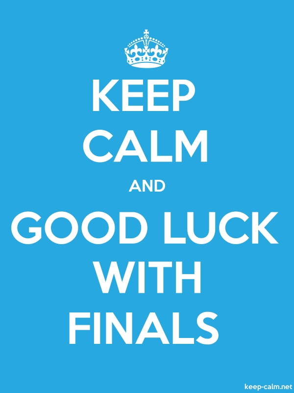 KEEP CALM AND GOOD LUCK WITH FINALS - white/blue - Default (600x800)