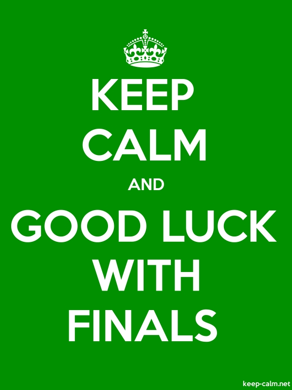 KEEP CALM AND GOOD LUCK WITH FINALS - white/green - Default (600x800)