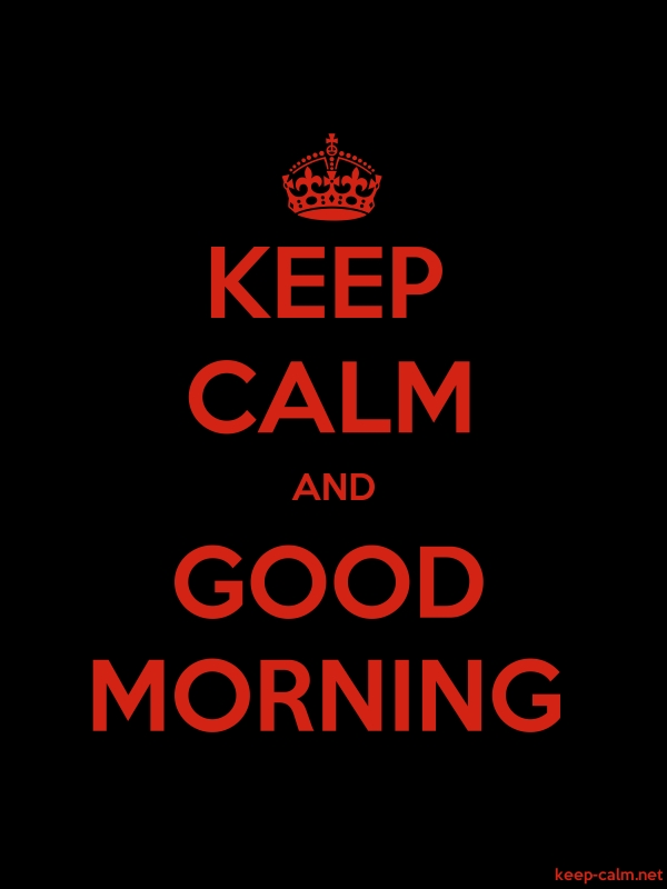 KEEP CALM AND GOOD MORNING - red/black - Default (600x800)