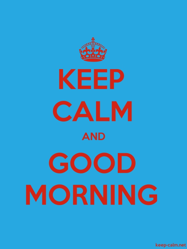 KEEP CALM AND GOOD MORNING - red/blue - Default (600x800)