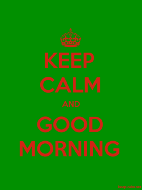 KEEP CALM AND GOOD MORNING - red/green - Default (600x800)