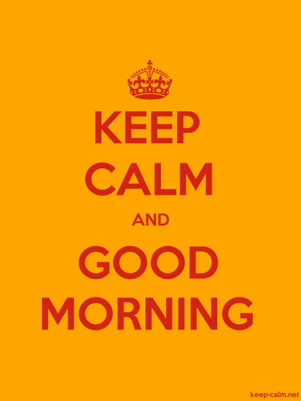 KEEP CALM AND GOOD MORNING - red/orange - Default (600x800)