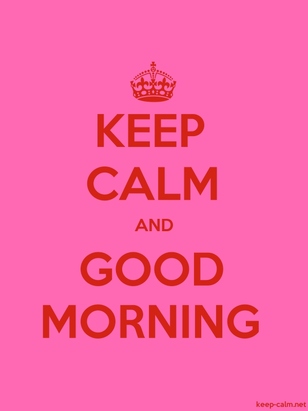 KEEP CALM AND GOOD MORNING - red/pink - Default (600x800)