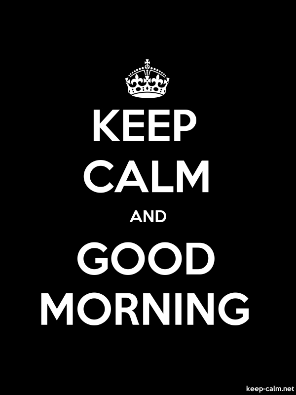 KEEP CALM AND GOOD MORNING - white/black - Default (600x800)