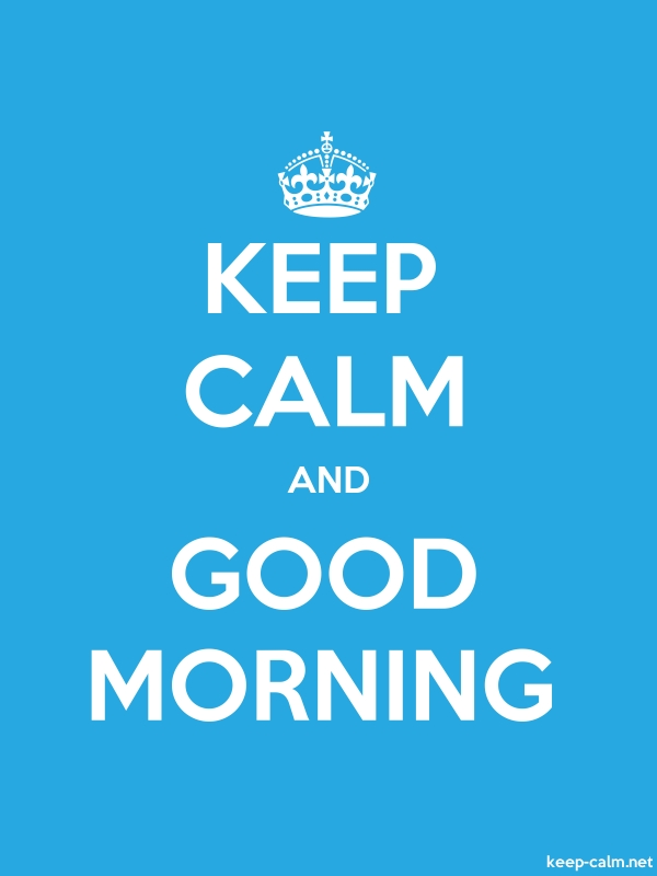 KEEP CALM AND GOOD MORNING - white/blue - Default (600x800)