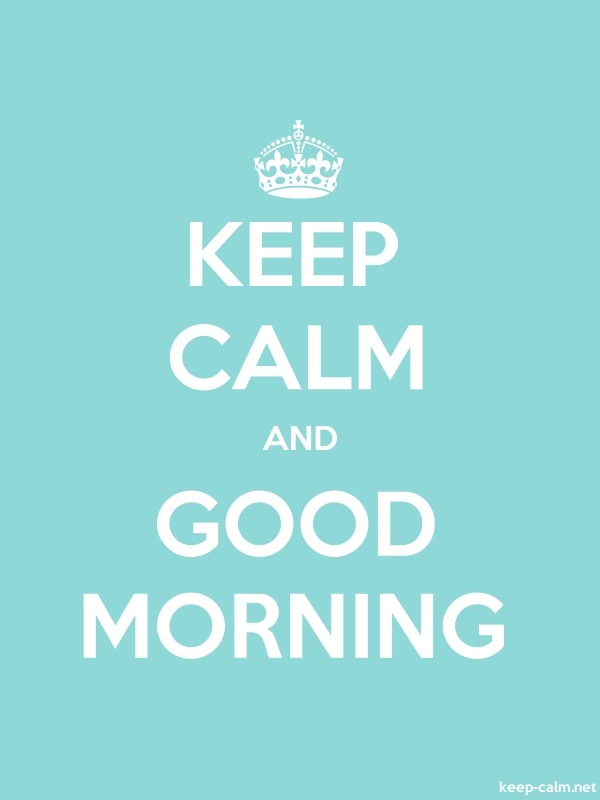 KEEP CALM AND GOOD MORNING - white/lightblue - Default (600x800)