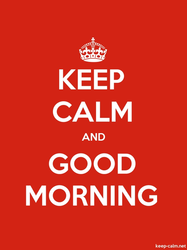 KEEP CALM AND GOOD MORNING - white/red - Default (600x800)