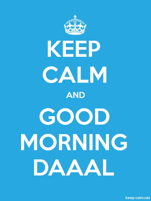 KEEP CALM AND GOOD MORNING DAAAL - white/blue - Default (600x800)