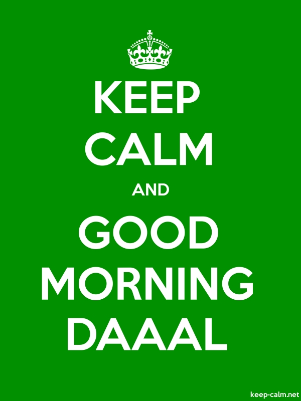 KEEP CALM AND GOOD MORNING DAAAL - white/green - Default (600x800)