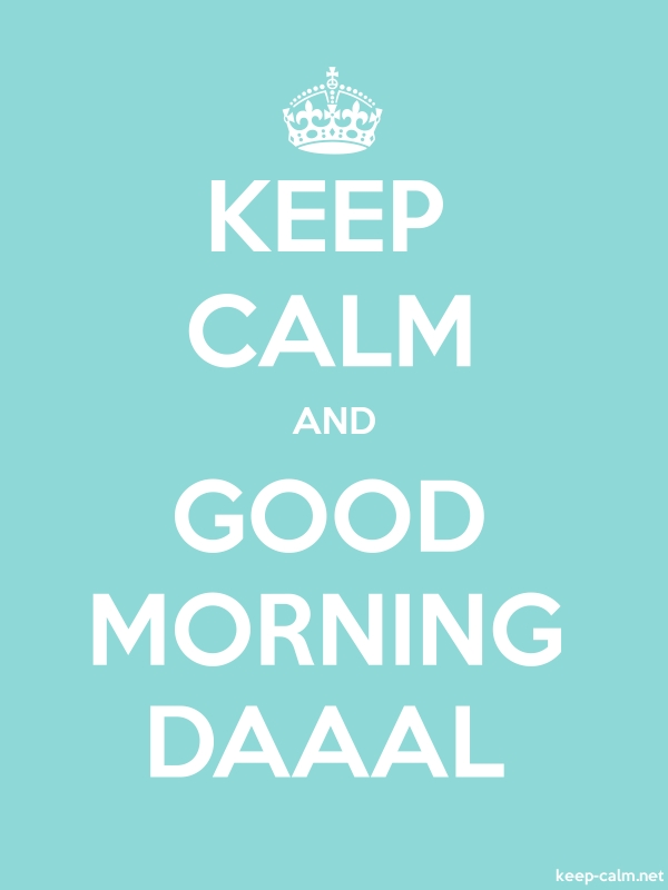 KEEP CALM AND GOOD MORNING DAAAL - white/lightblue - Default (600x800)