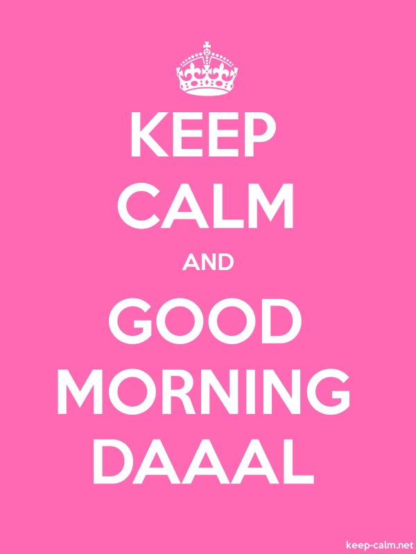 KEEP CALM AND GOOD MORNING DAAAL - white/pink - Default (600x800)