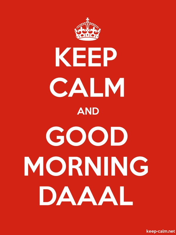 KEEP CALM AND GOOD MORNING DAAAL - white/red - Default (600x800)
