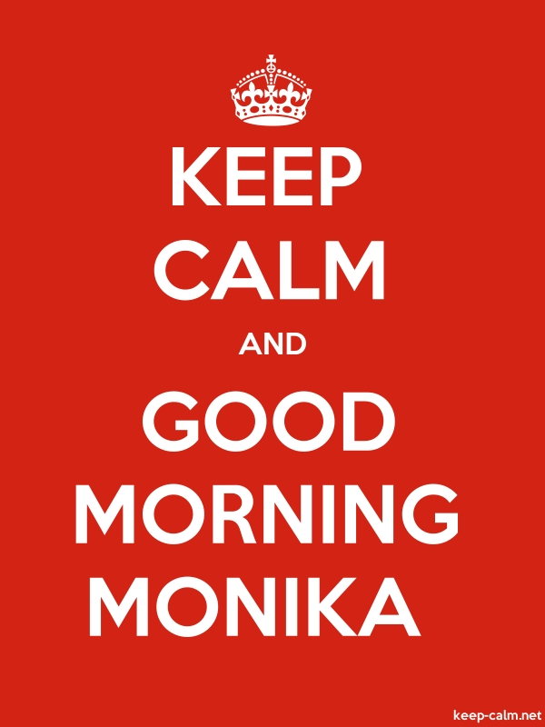 KEEP CALM AND GOOD MORNING MONIKA - white/red - Default (600x800)