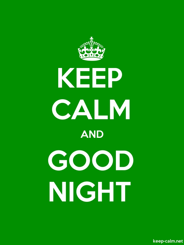 KEEP CALM AND GOOD NIGHT - white/green - Default (600x800)