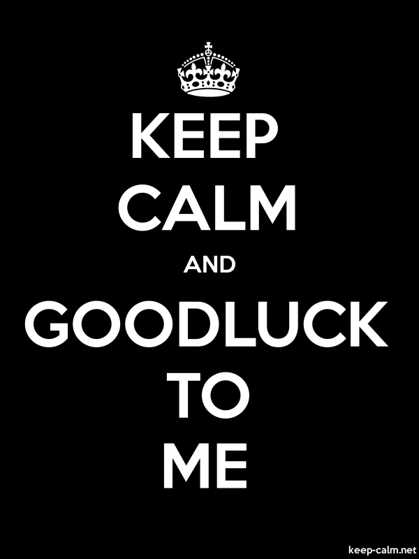 KEEP CALM AND GOODLUCK TO ME - white/black - Default (600x800)