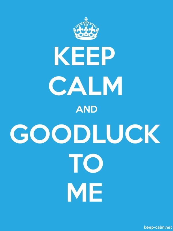 KEEP CALM AND GOODLUCK TO ME - white/blue - Default (600x800)