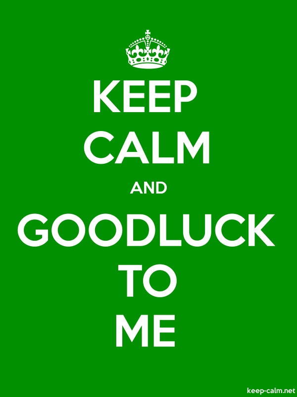 KEEP CALM AND GOODLUCK TO ME - white/green - Default (600x800)