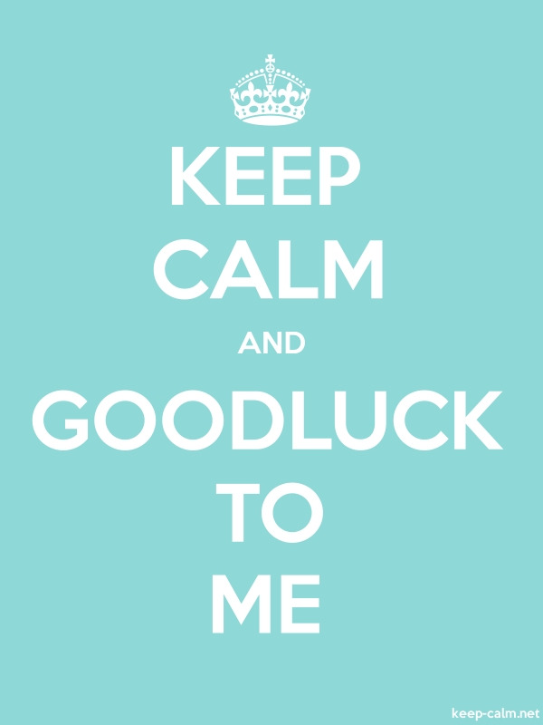 KEEP CALM AND GOODLUCK TO ME - white/lightblue - Default (600x800)