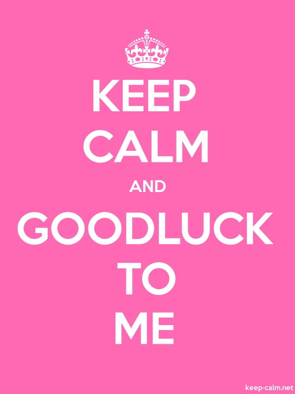 KEEP CALM AND GOODLUCK TO ME - white/pink - Default (600x800)