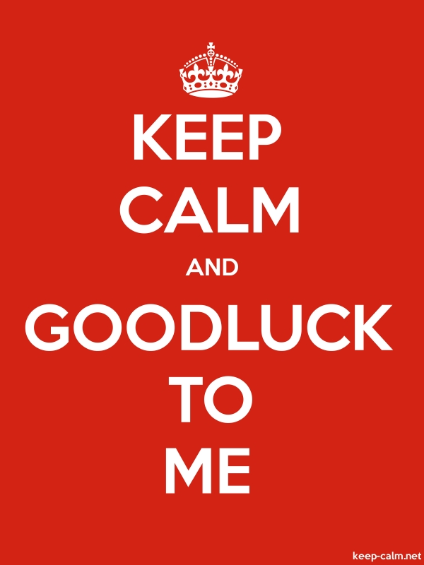 KEEP CALM AND GOODLUCK TO ME - white/red - Default (600x800)