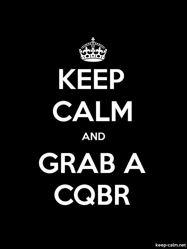 KEEP CALM AND GRAB A CQBR - white/black - Default (600x800)