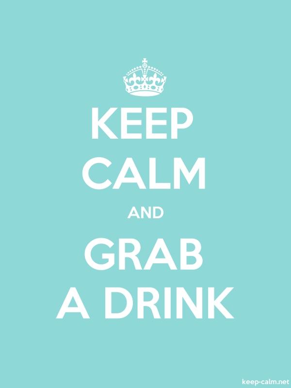 KEEP CALM AND GRAB A DRINK - white/lightblue - Default (600x800)