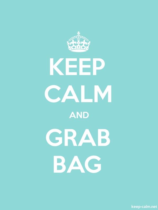 KEEP CALM AND GRAB BAG - white/lightblue - Default (600x800)