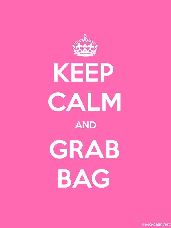 KEEP CALM AND GRAB BAG - white/pink - Default (600x800)