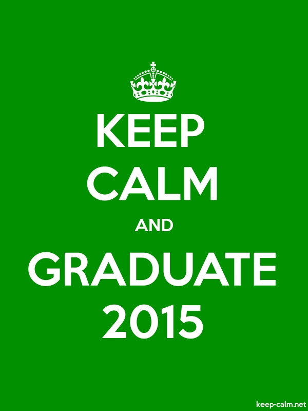 KEEP CALM AND GRADUATE 2015 - white/green - Default (600x800)