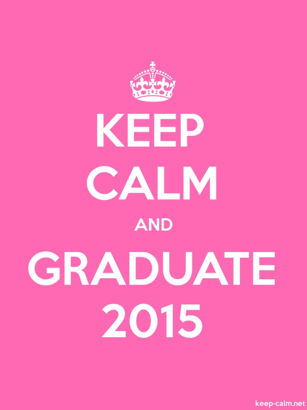 KEEP CALM AND GRADUATE 2015 - white/pink - Default (600x800)