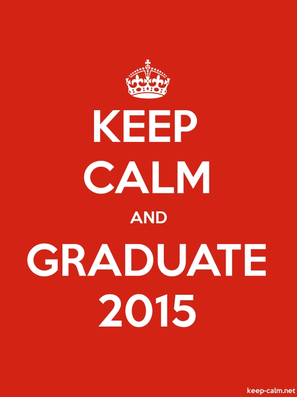 KEEP CALM AND GRADUATE 2015 - white/red - Default (600x800)