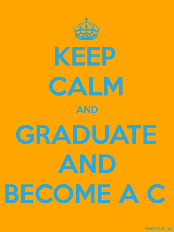 KEEP CALM AND GRADUATE AND BECOME A C - blue/orange - Default (600x800)