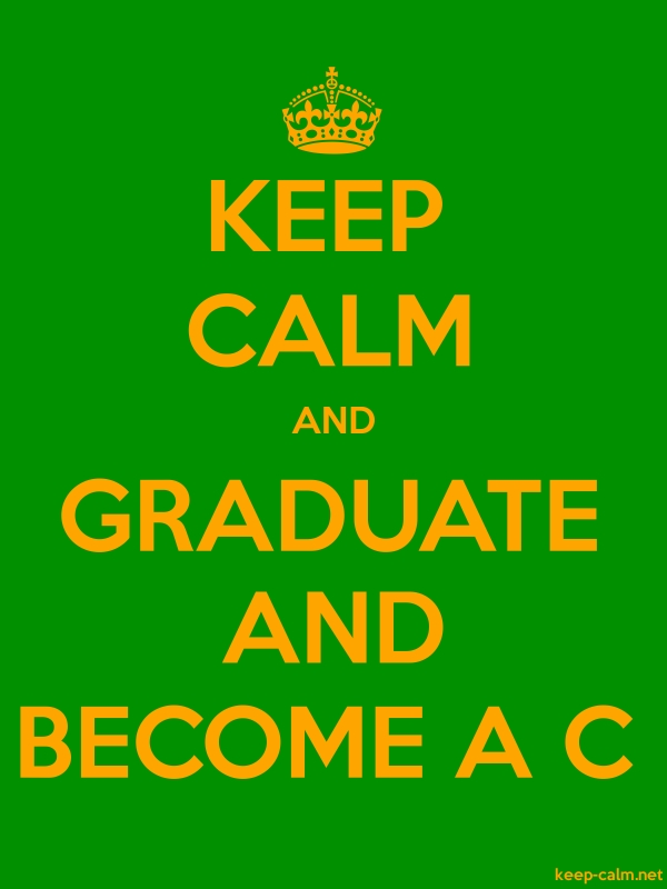 KEEP CALM AND GRADUATE AND BECOME A C - orange/green - Default (600x800)