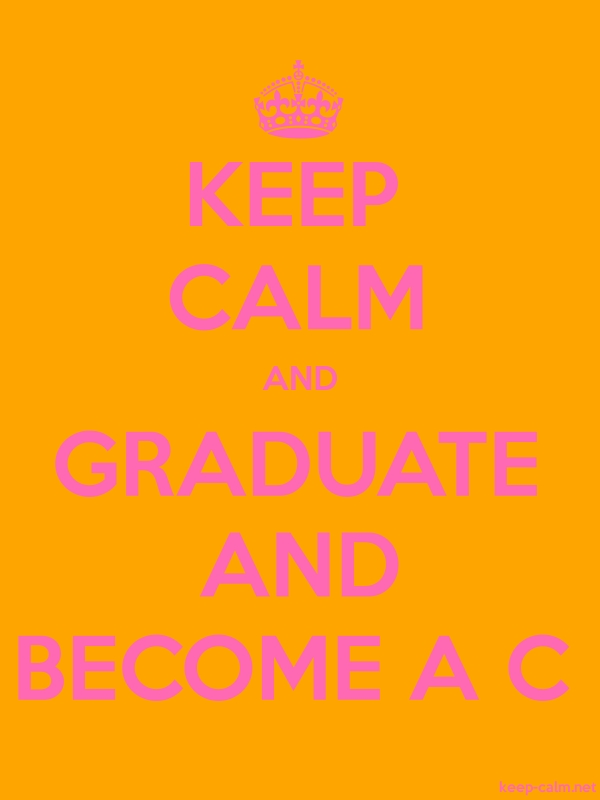 KEEP CALM AND GRADUATE AND BECOME A C - pink/orange - Default (600x800)
