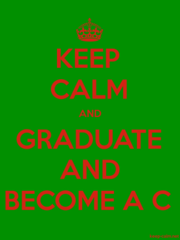 KEEP CALM AND GRADUATE AND BECOME A C - red/green - Default (600x800)