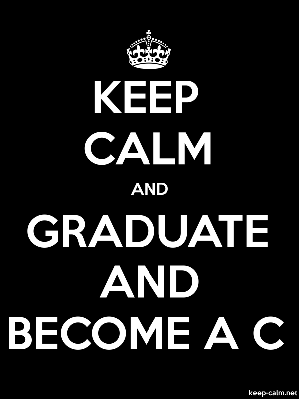KEEP CALM AND GRADUATE AND BECOME A C - white/black - Default (600x800)