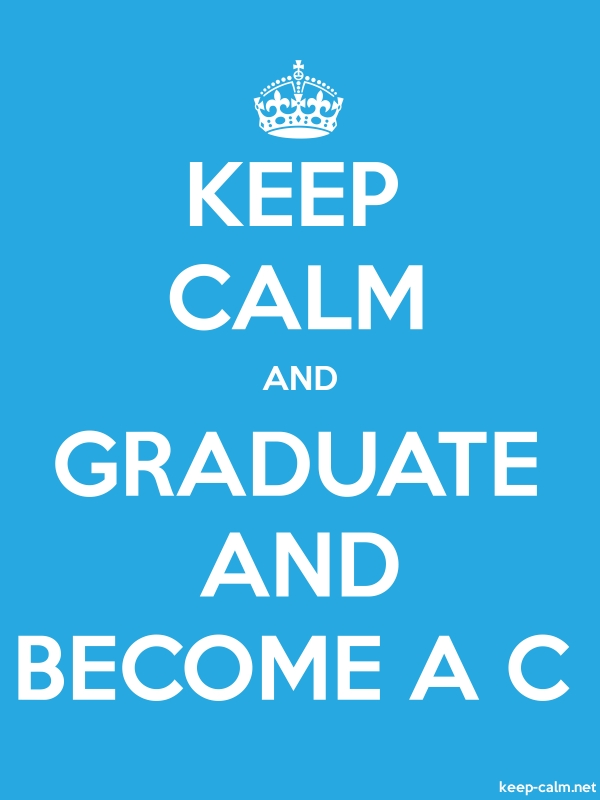 KEEP CALM AND GRADUATE AND BECOME A C - white/blue - Default (600x800)