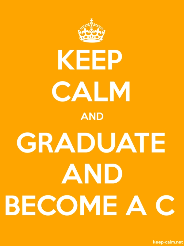 KEEP CALM AND GRADUATE AND BECOME A C - white/orange - Default (600x800)