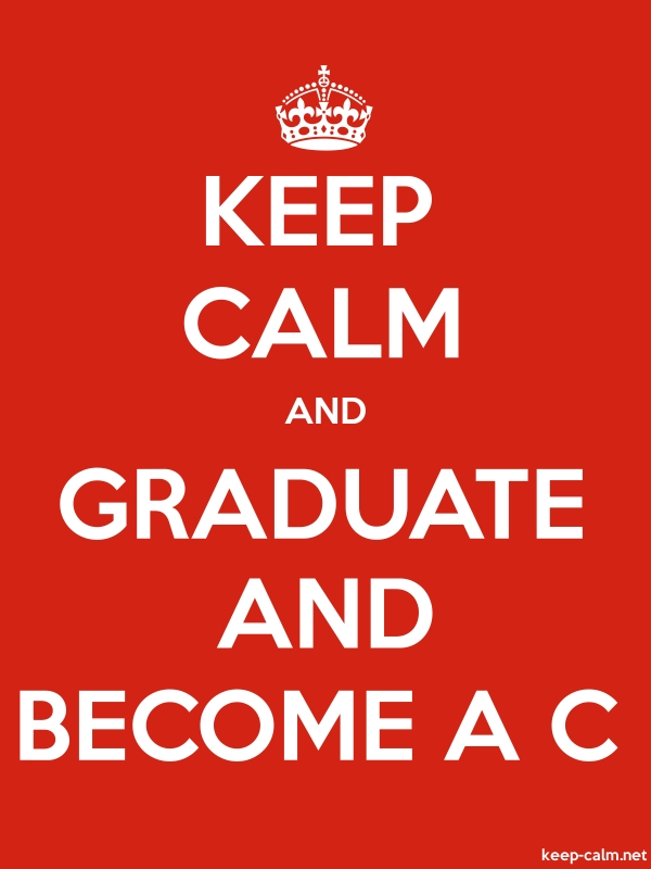 KEEP CALM AND GRADUATE AND BECOME A C - white/red - Default (600x800)