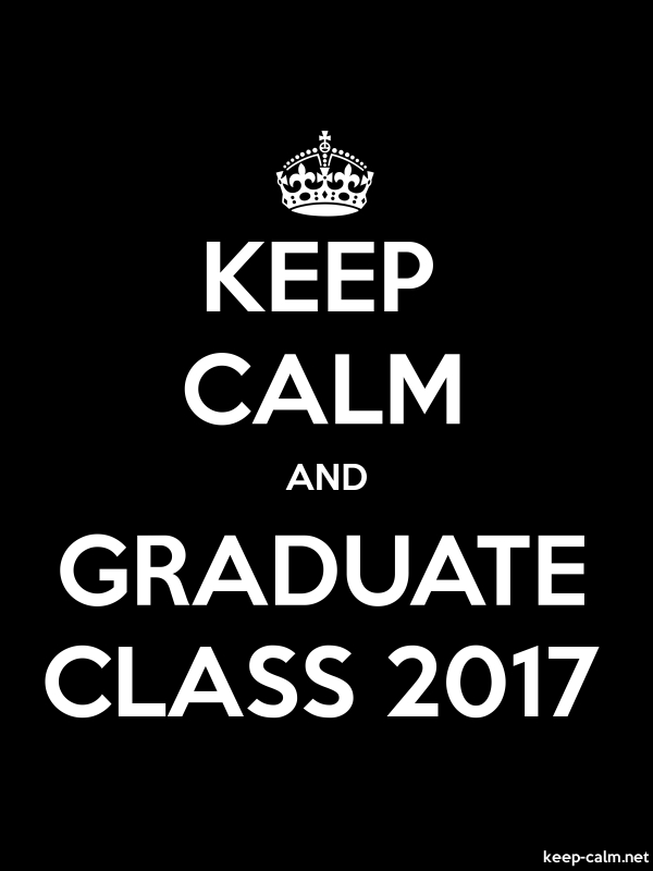 KEEP CALM AND GRADUATE CLASS 2017 - white/black - Default (600x800)