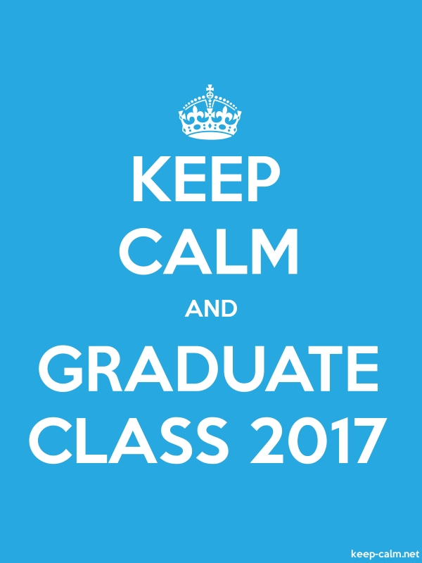 KEEP CALM AND GRADUATE CLASS 2017 - white/blue - Default (600x800)
