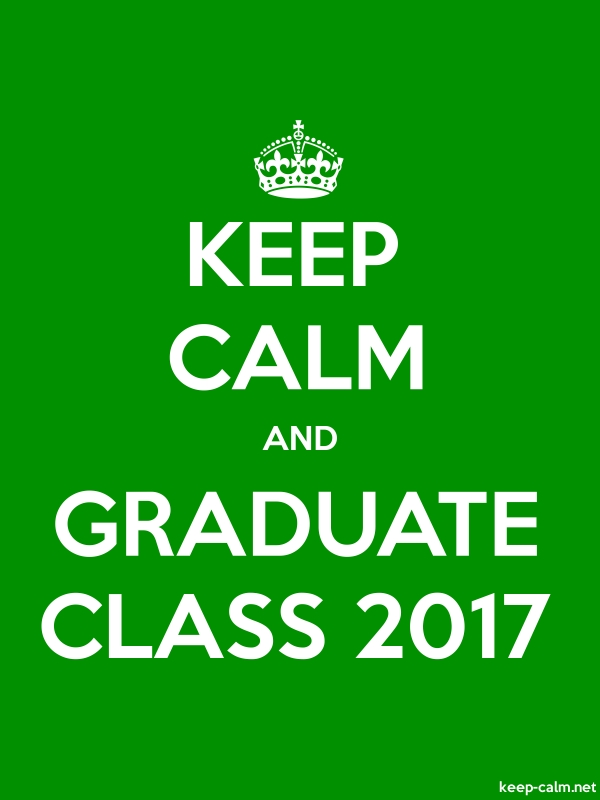 KEEP CALM AND GRADUATE CLASS 2017 - white/green - Default (600x800)