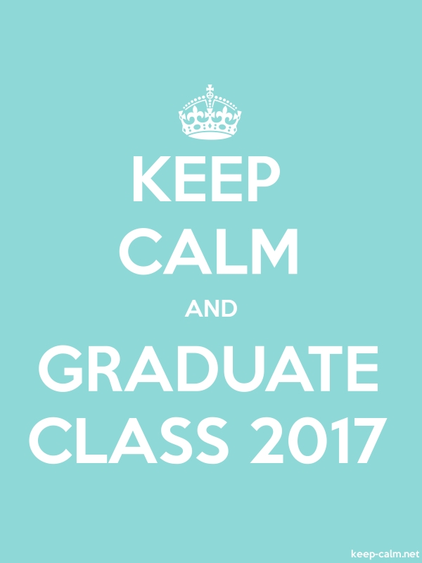 KEEP CALM AND GRADUATE CLASS 2017 - white/lightblue - Default (600x800)