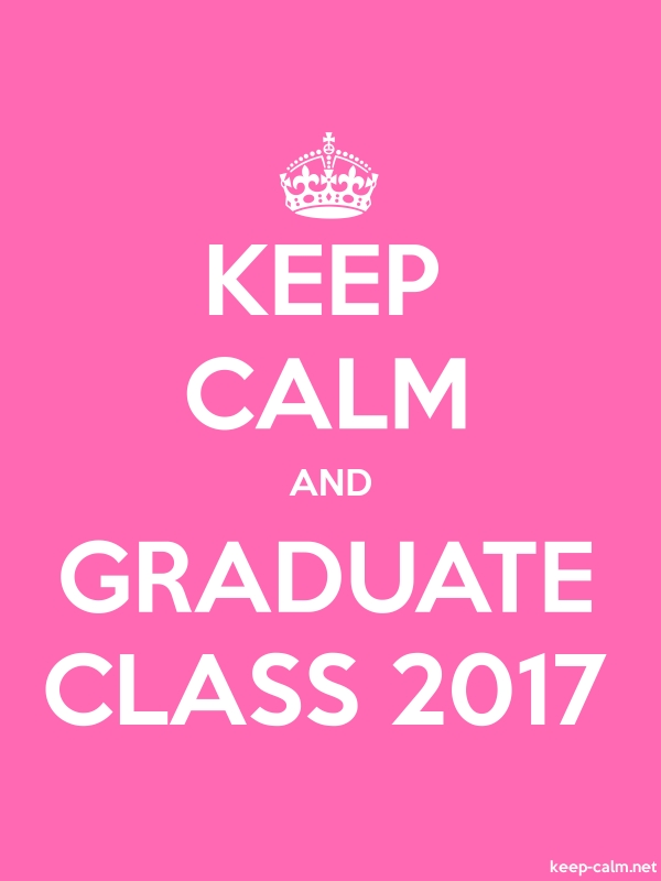 KEEP CALM AND GRADUATE CLASS 2017 - white/pink - Default (600x800)