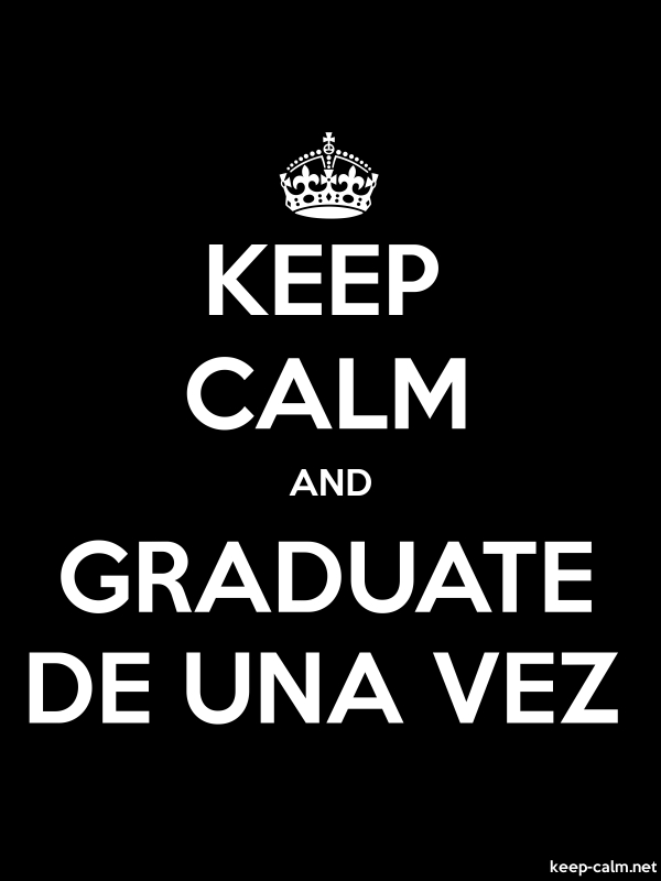 KEEP CALM AND GRADUATE DE UNA VEZ - white/black - Default (600x800)