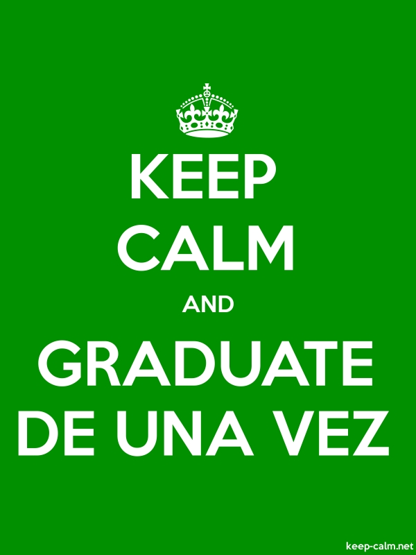 KEEP CALM AND GRADUATE DE UNA VEZ - white/green - Default (600x800)